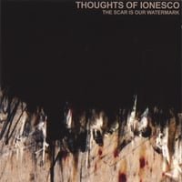 Thoughts Of Ionesco | The Scar Is Our Watermark (CD/DVD)