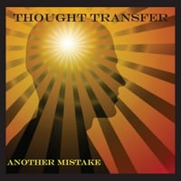 Thought Transfer | Another Mistake