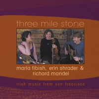 Three Mile Stone | Three Mile Stone (Marla Fibish, Erin Shrader and Richard Mandel)