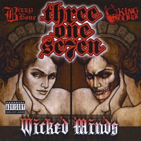 Three One Seven w/ Bizzy Bone & King Gordy | Wicked Minds EP