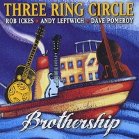 Three Ring Circle, Andy Leftwich, Dave Pomeroy & Rob Ickes | Brothership