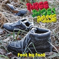 Three Shoes Posse | Foot by Foot