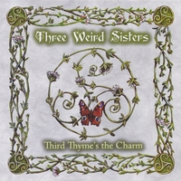 Three Weird Sisters | Third Thyme's the Charm