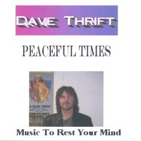 Dave Thrift | PeacefulTimes
