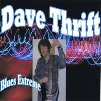 Dave Thrift | Blues Extreme