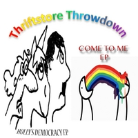 Thriftstore Throwdown | Come to Me / Holly's Democracy