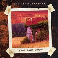 The Thrillhammers | Long Story Short