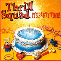 Thrill Squad | It's Party Time!