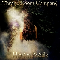 Throne Room Company | Heaven Awaits