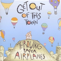 Throwing Paper Airplanes | Get Out of This Town