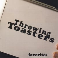 Throwing Toasters | Favorites