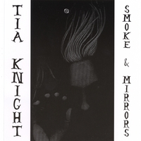 Tia Knight | Smoke & Mirrors