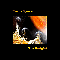 Tia Knight | From Space