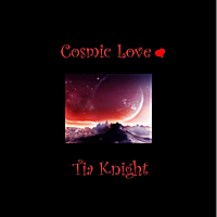 Tia Knight | Cosmic Love