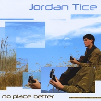 Jordan Tice | No Place Better