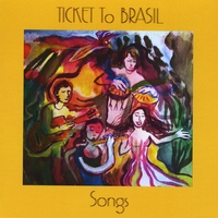 Ticket To Brasil | Songs