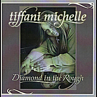 Tiffani Michelle | Diamond in the Rough