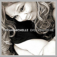 Tiffani Michelle | Evolving to Me