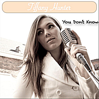 Tiffany Hunter | You Don't Know