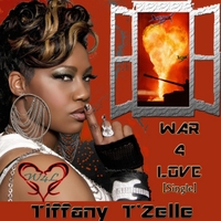 Tiffany T'zelle | War 4 Love