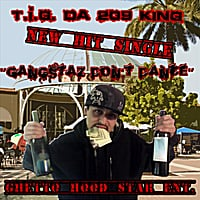 T.i.G. Da 209 King | Gangstaz Don't Dance
