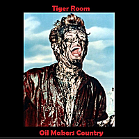 Tiger Room | Oil Makers Country