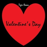 Tiger Room | Valentine's Day