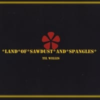 Til Willis | Land of Sawdust and Spangles