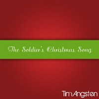 Tim Angsten | The Soldier's Christmas Song
