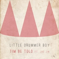 Tim Be Told | The Little Drummer Boy