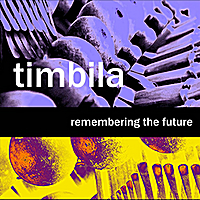 TIMBILA | Remembering The Future