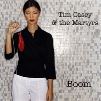 Tim Casey & the Martyrs | Boom