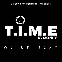 Time Is Money | We Up Next