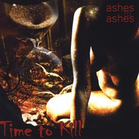 Time to Kill | Ashes to Ashes