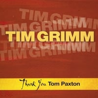 Tim Grimm | Thank You Tom Paxton