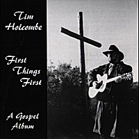 Tim Holcombe | First Things First