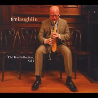 Tim Laughlin | The Trio Collection, Vol. I