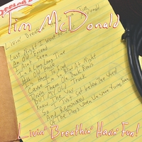 Tim McDonald | Livin' Breathin' Havin' Fun