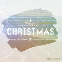 Timmy Sean | It Doesn't Feel Like Christmas