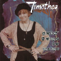 Timothea | Goin' Home To Mama