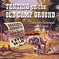 Timothy Seaman & Friends | Tenting On the Old Camp Ground