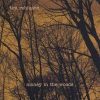 Tim Robinson | Money in the Woods