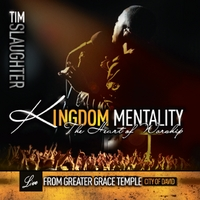Tim Slaughter | Kingdom Mentality: The Heart of Worship