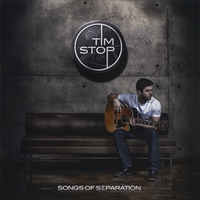 Tim Stop | Songs of Separation