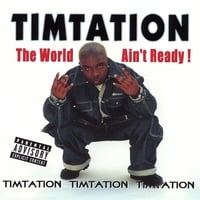 Timtation | The World Ain't Ready