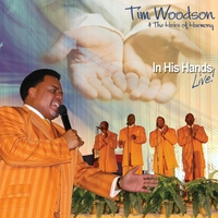 Tim Woodson & The Heirs of Harmony | In His Hands - Live