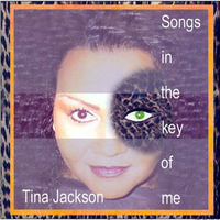 Tina Jackson | Songs In The Key Of Me