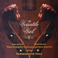 Tina Chancey, Webb Wiggins & Susie Napper | Leclair Violin Sonatas on the Pardessus de Viole