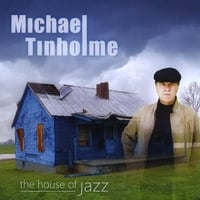 Michael Tinholme | The House of Jazz