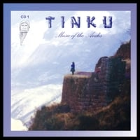 "Tinku | Cd1 ""Music of the Andes"""